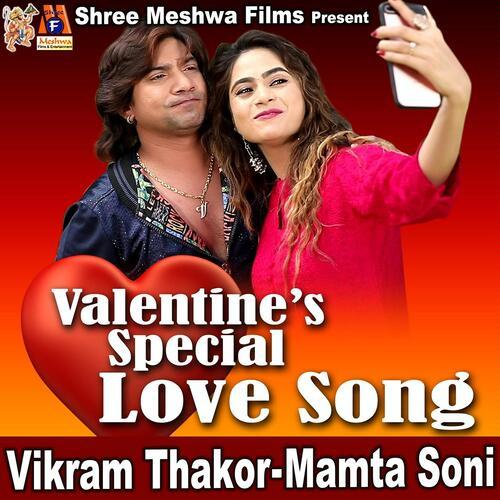 Valentine's Special Love Song -Vikram Thakor - Mamta Soni