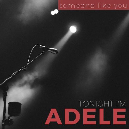 Someone Like You Lyrics - Tonight I'm Adele - Only on JioSaavn