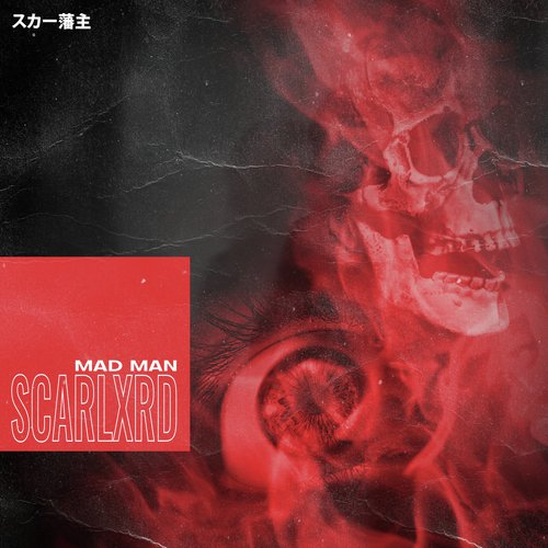 Listen to MAD MAN Songs by Scarlxrd - Download MAD MAN Song