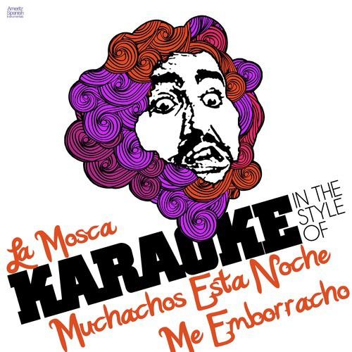 La Mosca In The Style Of Muchachos Esta Noche Me Emborracho Karaoke Version Song Download From La Mosca In The Style Of Muchachos Esta Noche Me Emborracho Karaoke Version Single Jiosaavn