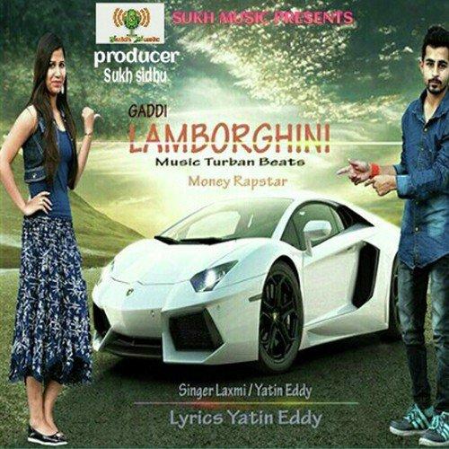Gaddi Lamborghini Full Song Laxmi Yatin Eddy Money Rapstar