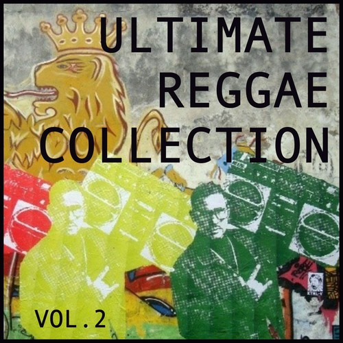 Ultimate Reggae Collection, Vol  2 by The Gaylads - Download or