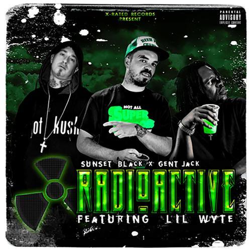 Radioactive (feat  Lil Wyte & Gent Jack) Lyrics - Sunset