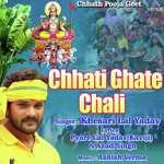 Chhathi Ghate Chali Songs
