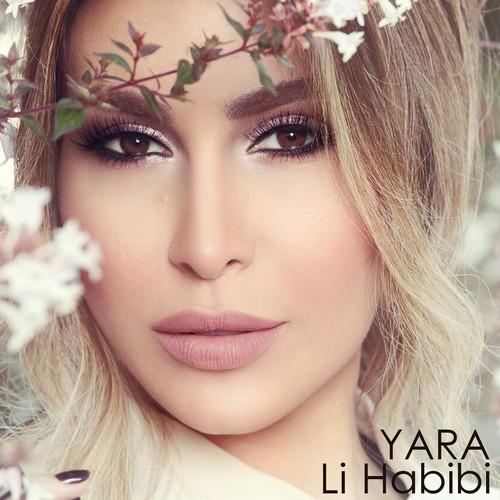 Listen to Li Habibi Songs by Yara - Download Li Habibi Song