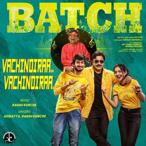 """Vachhindiraa Vachhindiraa (From """"Batch"""")"""