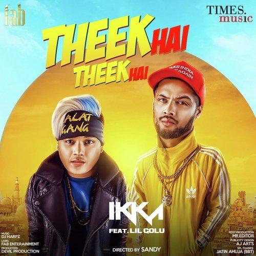 Theek Hai Theek Hai (Full Song) - Ikka Singh feat  Lil Golu
