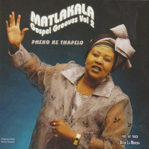 Bophelo Ke Wena Fela Song - Download Matlakala Gospel Grooves Vol  2