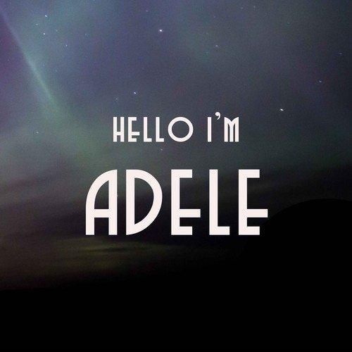 Someone Like You Lyrics Hello I M Adele Only On Jiosaavn