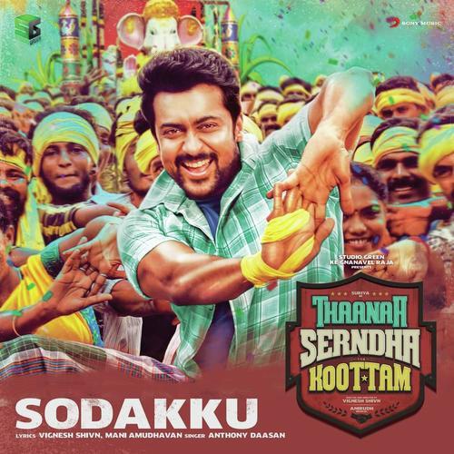 """Sodakku (From """"Thaanaa Serndha Koottam"""")"""
