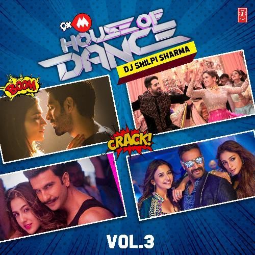 9Xm House Of Dance-Dj Shilpi Sharma-Vol.3