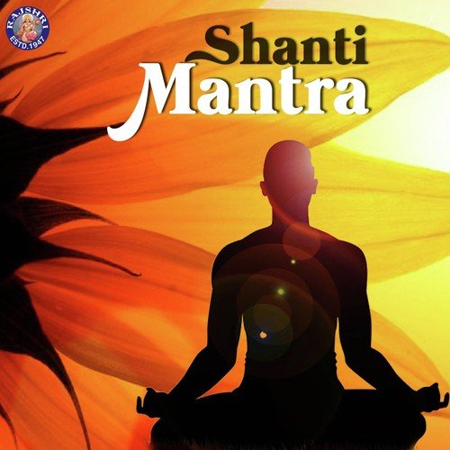 Shanti Mantra Lyrics Shanti Mantra Only On Jiosaavn