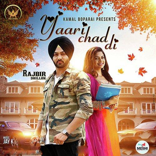 Listen To Yaari Chad Di Songs By Rajbir Dhillon Download Yaari