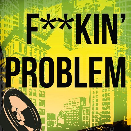 Listen to Fuckin' Problem (A Tribute To A$AP Rocky And Drake