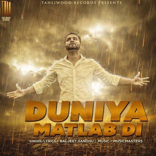 Duniya Matlab Di Song By Baljeet Sandhu From Duniya Matlab