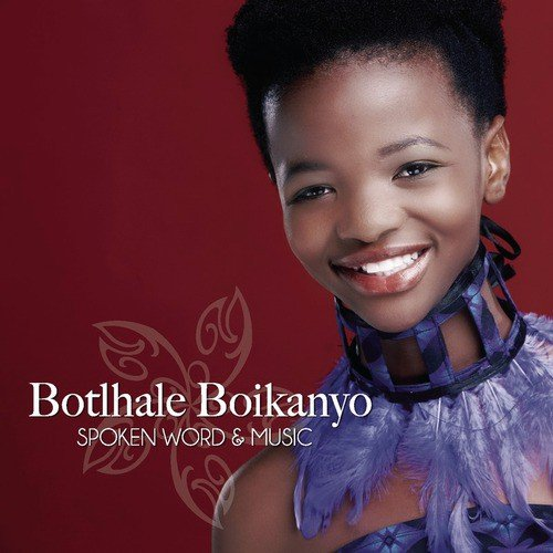 Spoken Word & Music by Botlhale Boikanyo - Download or