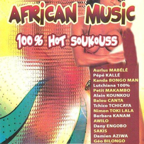 African Music: 100% Hot Soukouss by Aurlus Mabélé - Download