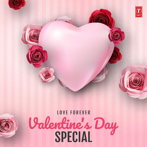Love Forever - Valentine's Day Special