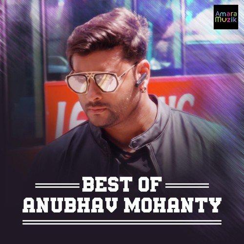 best of anubhav mohanty songs