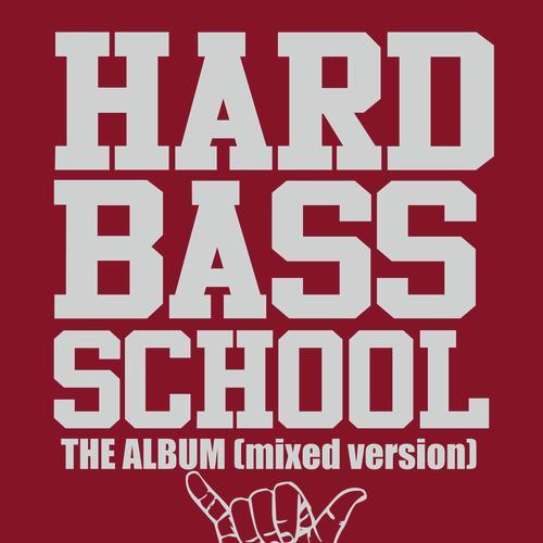 hard bass school full album download