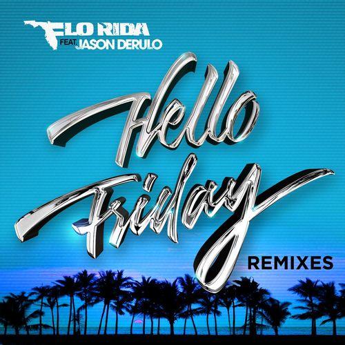 Hello Friday (feat  Jason Derulo) [Jawa Remix] Song
