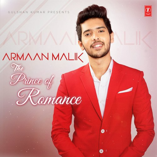 Armaan Malik - The Prince Of Romance, Armaan Malik - The ...