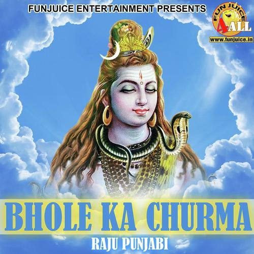 Bhole Banaya Churma Song - Download Bhole Ka Churma Song