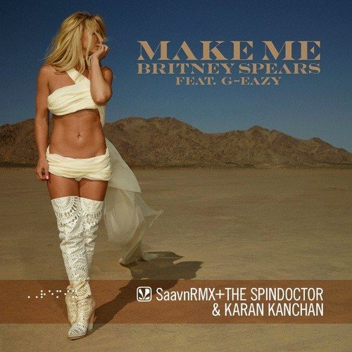 Make Me    (feat  G-Eazy) (The Spindoctor X Karan Kanchan