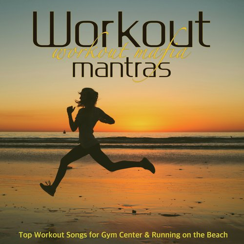 EDM Song - Download Workout Mantras – Top Workout Songs for