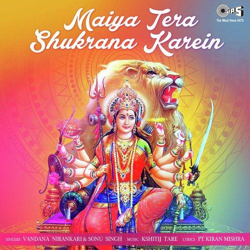 Maiya Tera Shukrana Karein