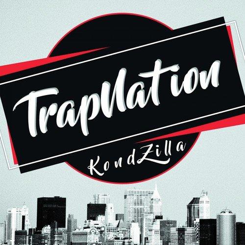 Kondzilla by Trap Nation - Download or Listen Free Only on JioSaavn