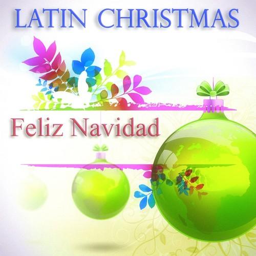 Latin Christmas (Feliz Navidad - 40 Original Christmas Songs Digitally Remastered) Songs