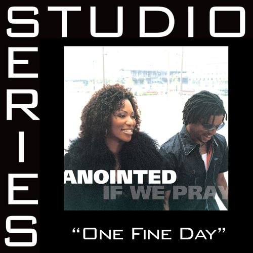 One Fine Day Lyrics - Anointed - Only on JioSaavn