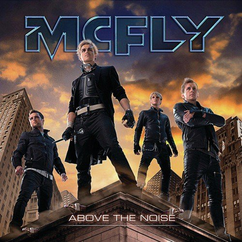Above The Noise by Mcfly - Download or Listen Free Only on JioSaavn