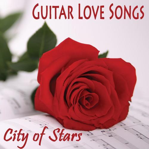 Guitar Love Songs - City Of Stars by Love Songs