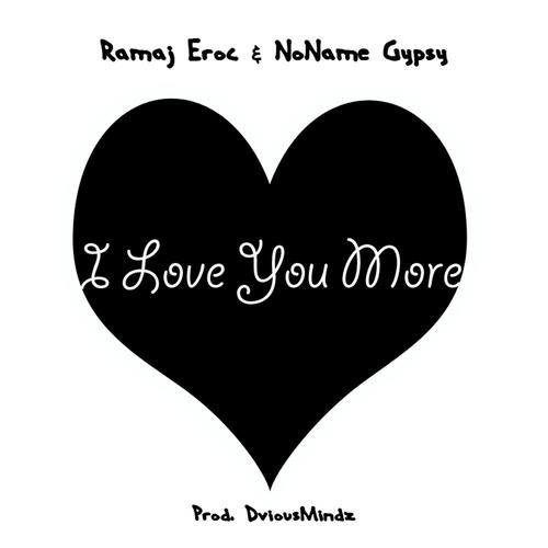 I Love You More (feat  Noname) Song - Download I Love You