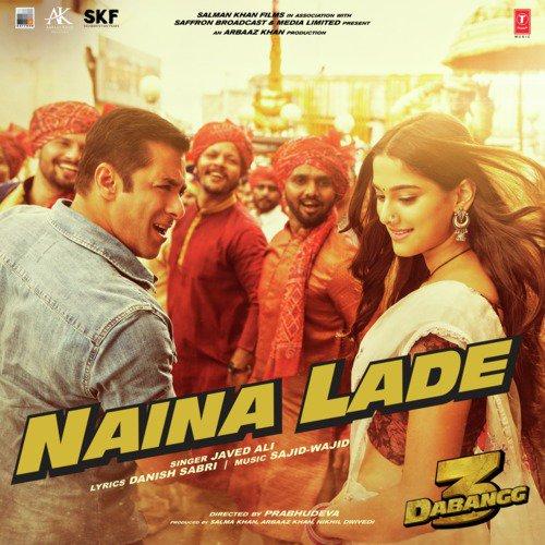 """Naina Lade (From """"Dabangg 3"""")"""