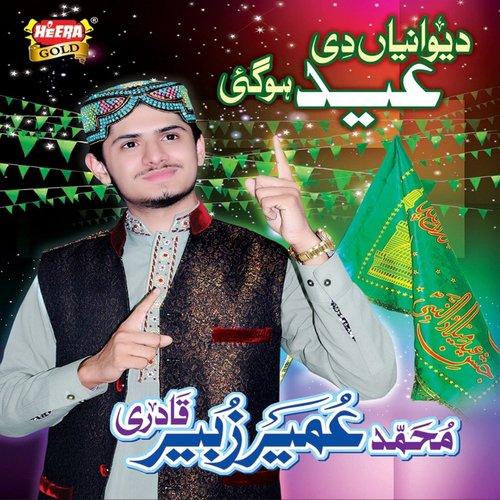 Deewaniyan Di Eid Hogayi - Umair Zubair Qadri - Download or Listen