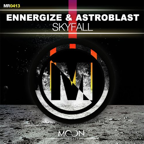 Listen to Skyfall Songs by Ennergize & Astroblast - Download Skyfall