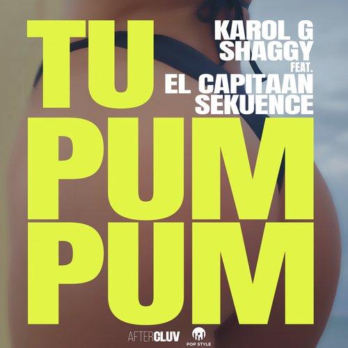 Listen to Tu Pum Pum Songs by Karol G, Shaggy - Download Tu