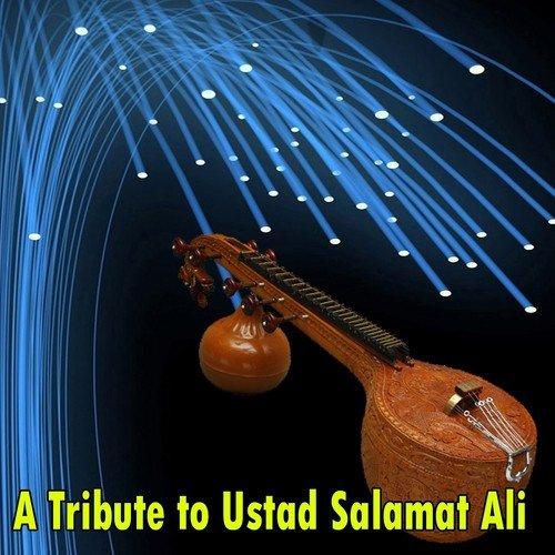 A Tribute to Ustad Salamat Ali