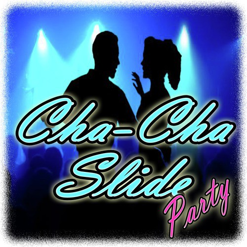 Cha Cha Slide Song - Download Cha Cha Slide Party Song