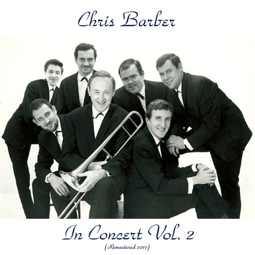 Bill Bailey Won't You Please Come Home - Download Song from Chris Barber in  Concert Vol. 2 (Remastered 2017) @ JioSaavn