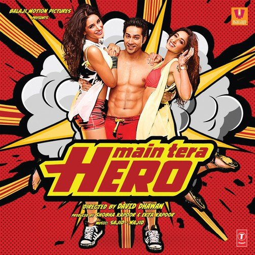 Galat Baat Hai Song - Download Main Tera Hero Song Online Only on