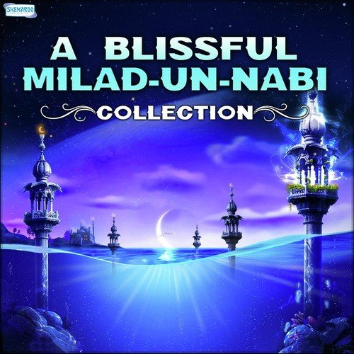 A Blissful Milad-Un-Nabi Collection by Nisar Ahmed Marfaani