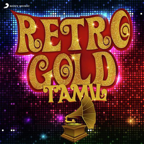 Retro Gold : Tamil - All Songs - Download or Listen Free Online - Saavn