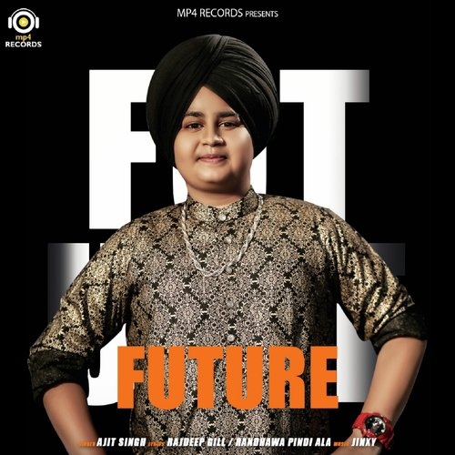 Listen to Future Songs by Ajit Singh - Download Future Song