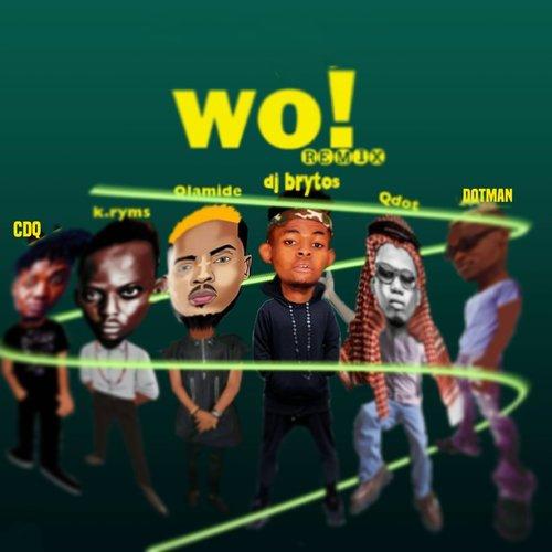 WO (Full Song) - DJ Brytos, Olamide feat  Dotman, Kryms, Cdq