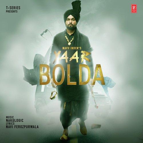 Tere Yar Bathare Punjabi Mp3 Song Dowanload: Yaar Bolda (Full Song)