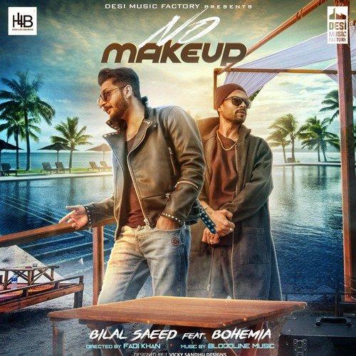 No Need Full Punjabi Mp3 Song Download: Bilal Saeed Feat. Bohemia